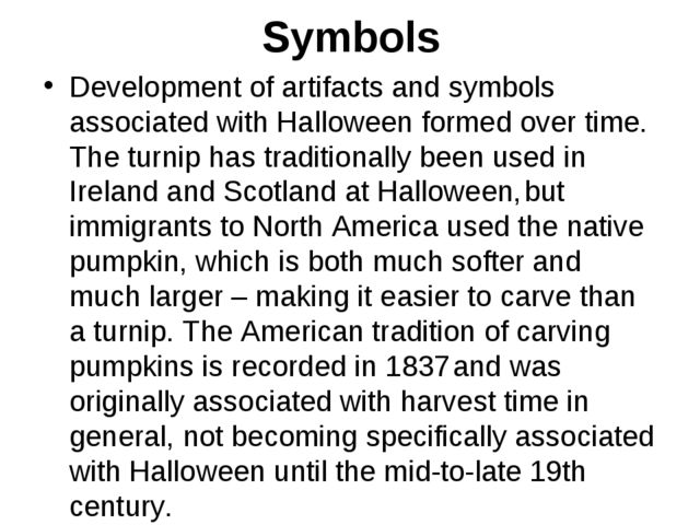 Symbols Development of artifacts and symbols associated with Halloween formed...