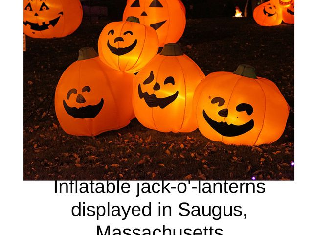 Inflatable jack-o'-lanterns displayed in Saugus, Massachusetts