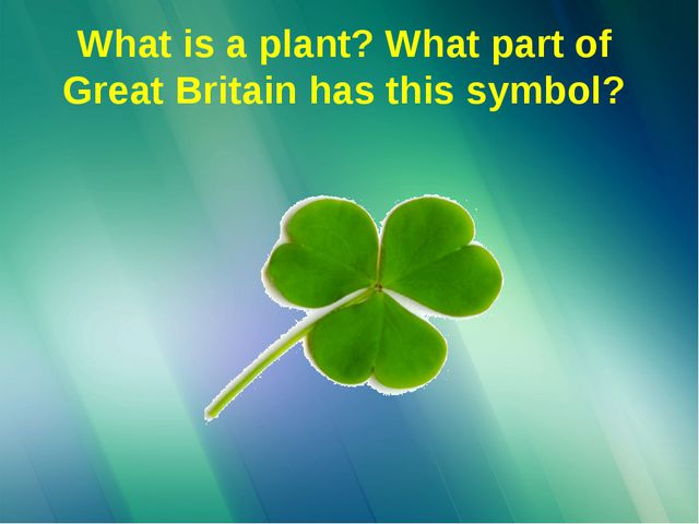 What is a plant? What part of Great Britain has this symbol?