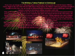 The Military Tattoo Festival in Edinburgh Every year, an average of 217 000 p