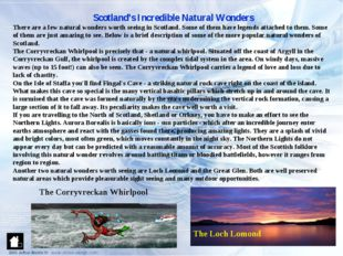 Scotland's Incredible Natural Wonders There are a few natural wonders worth s