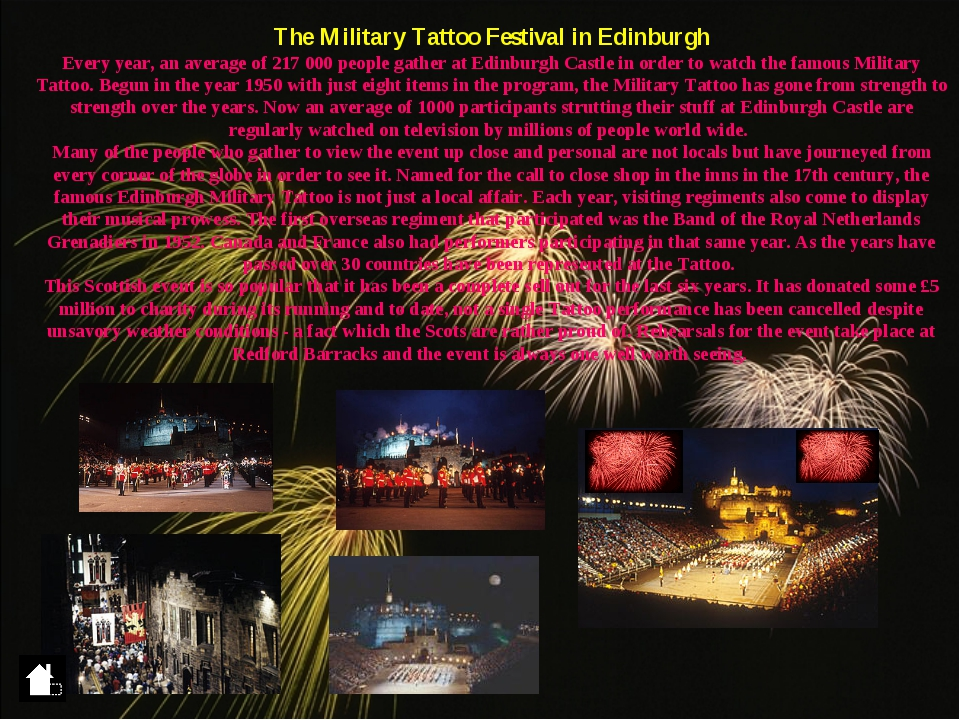 The Military Tattoo Festival in Edinburgh Every year, an average of 217 000 p...