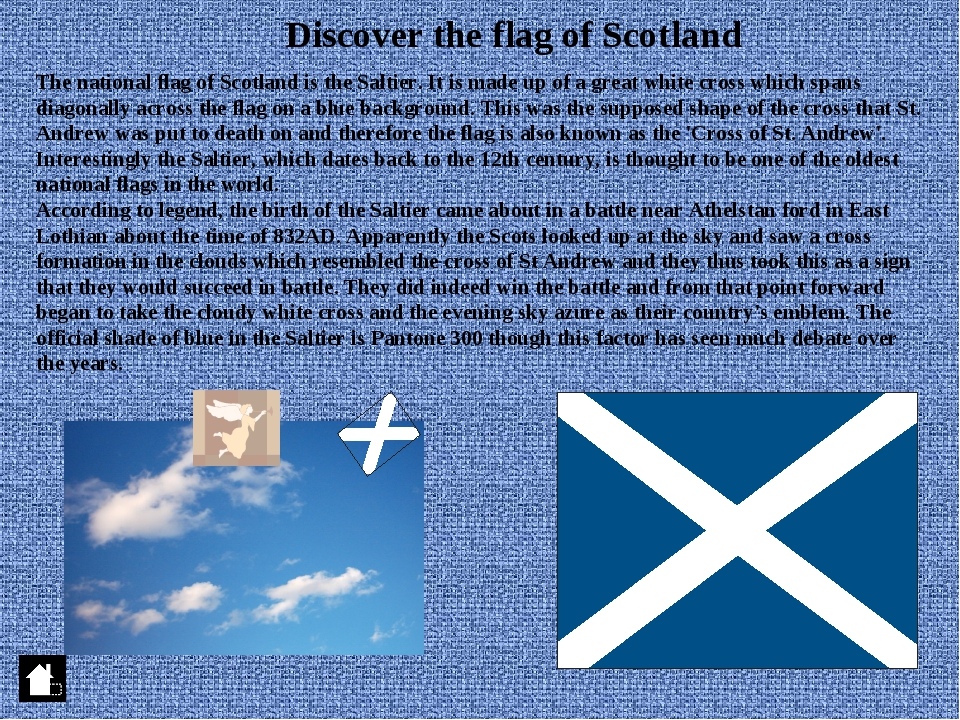 Discover the flag of Scotland The national flag of Scotland is the Saltier. I...