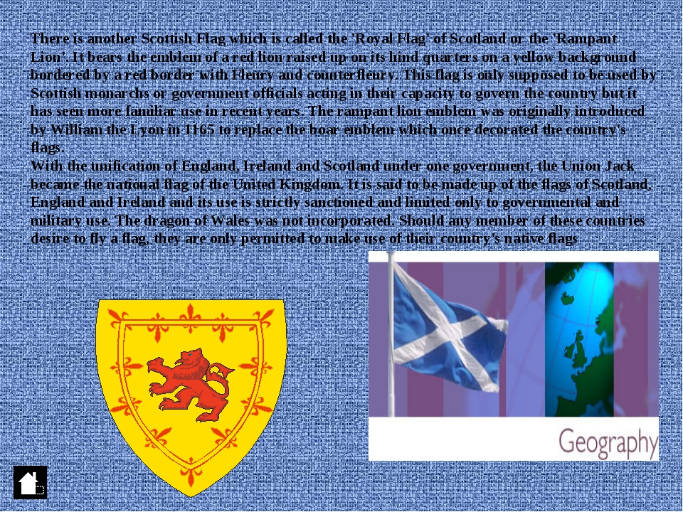 There is another Scottish Flag which is called the 'Royal Flag' of Scotland o...