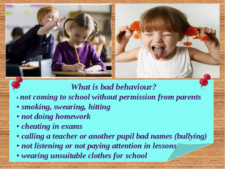 What is bad behaviour? • not coming to school without permission from parents...