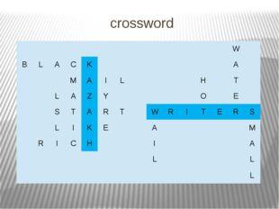 crossword W B L A C K A M A I L H T L A Z Y O E S T A R T W R I T E R S L I K
