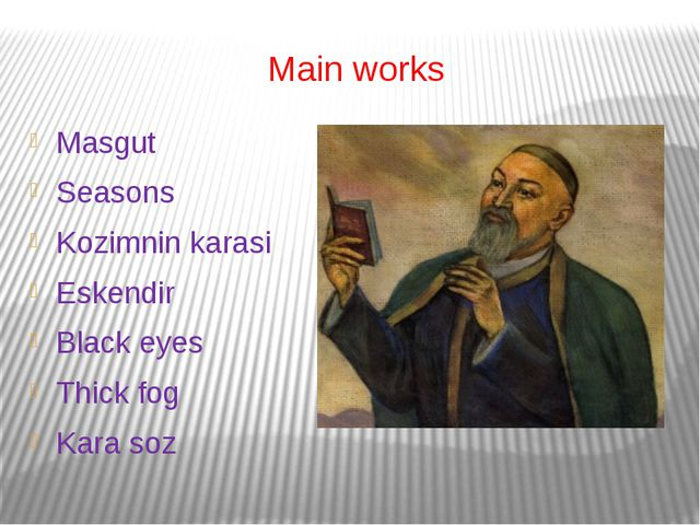 Main works Masgut Seasons Kozimnin karasi Eskendir Black eyes Thick fog Kara...