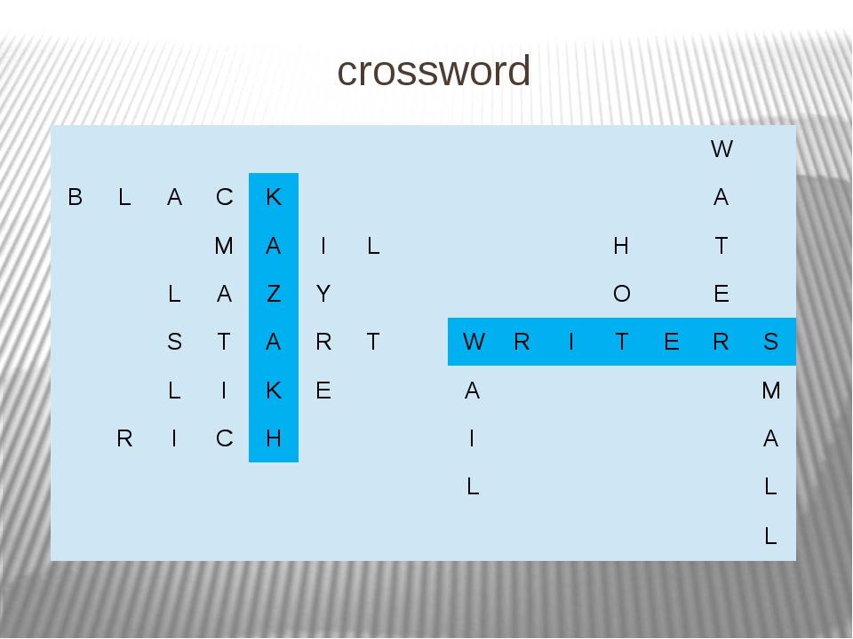 crossword W B L A C K A M A I L H T L A Z Y O E S T A R T W R I T E R S L I K...