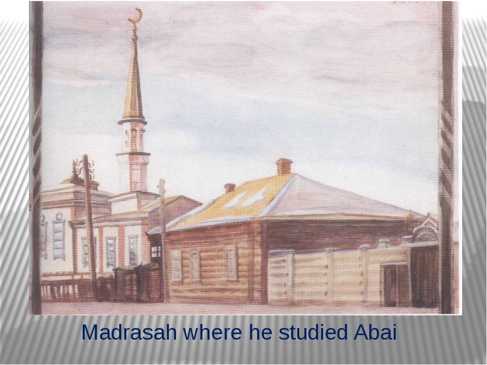 Madrasah where he studied Abai