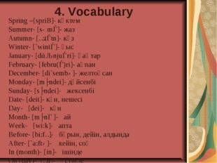 4. Vocabulary Spring –[spriƞ]- көктем Summer- [sɅmǝ]- жаз Autumn- [ɔ:tǝm]- кү