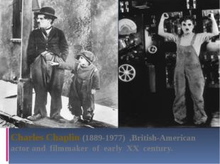 Charles Chaplin (1889-1977) ,British-American actor and filmmaker of early XX