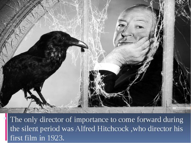 The only director of importance to come forward during the silent period was...