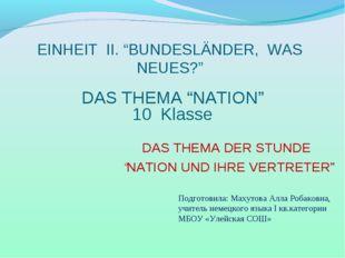 """EINHEIT II. """"BUNDESLÄNDER, WAS NEUES?"""" DAS THEMA DER STUNDE """"NATION UND IHRE"""