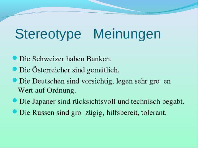Stereotype Meinungen Die Schweizer haben Banken. Die Österreicher sind gemütl...
