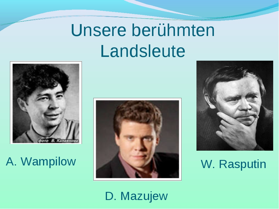 Unsere berühmten Landsleute A. Wampilow D. Mazujew W. Rasputin