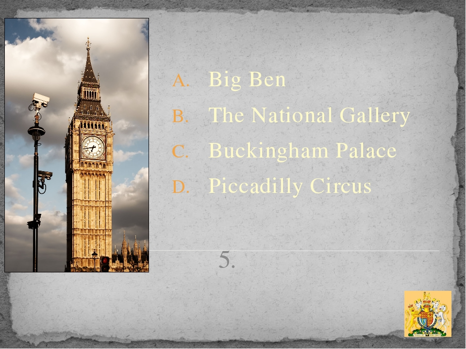 5. Big Ben The National Gallery Buckingham Palace Piccadilly Circus