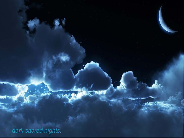 dark sacred nights.