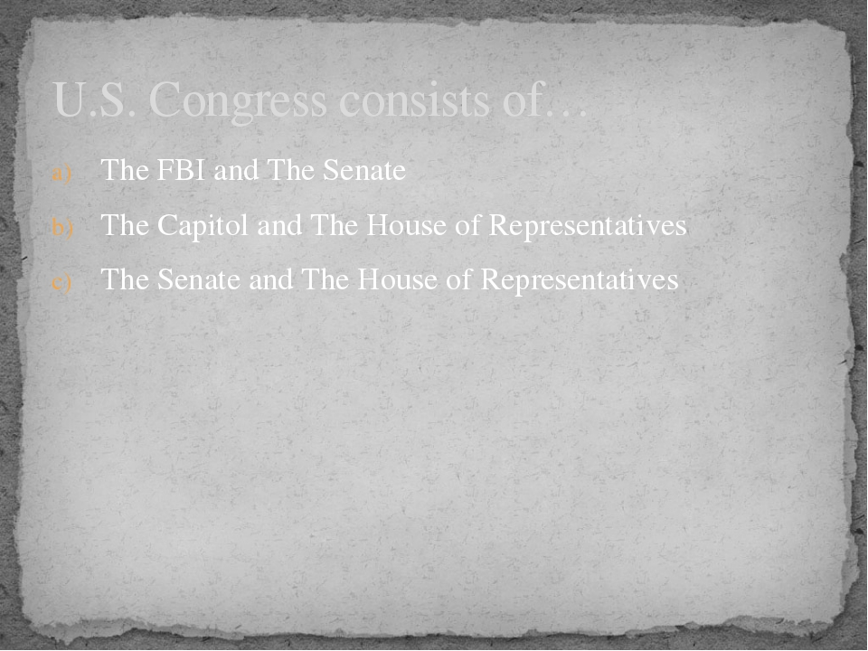 The FBI and The Senate The Capitol and The House of Representatives The Senat...