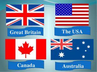 Great Britain Canada Australia The USA