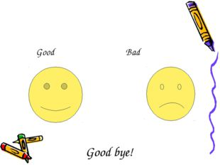 Good Bad Good bye!