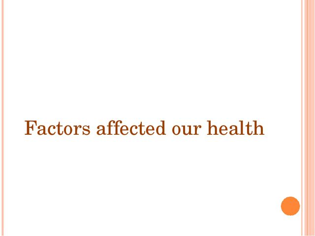 Factors affected our health