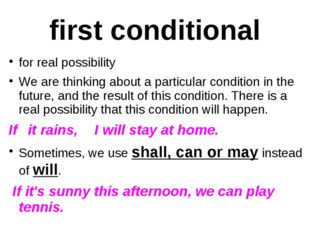 first conditional for real possibility We are thinking about a particular con