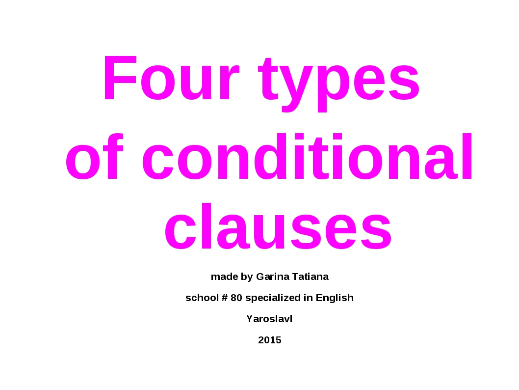 Four types of conditional clauses made by Garina Tatiana school # 80 speciali...