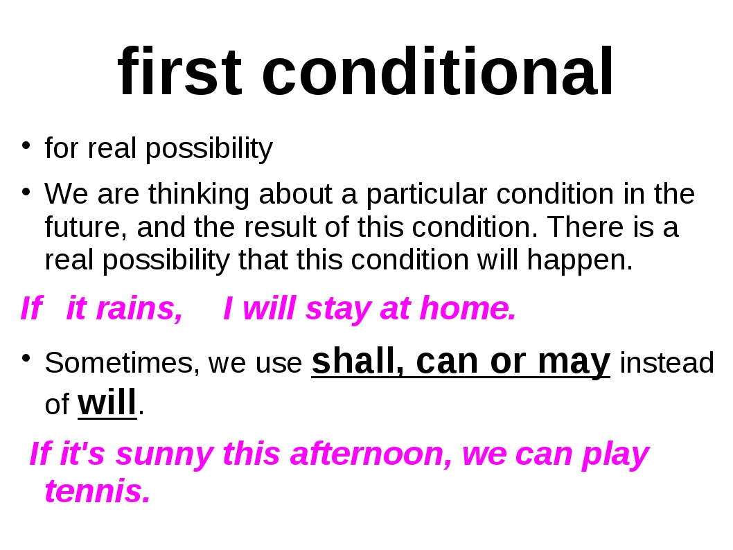 first conditional for real possibility We are thinking about a particular con...