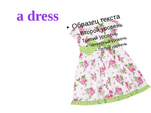 a dress