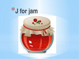 J for jam