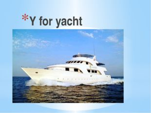 Y for yacht