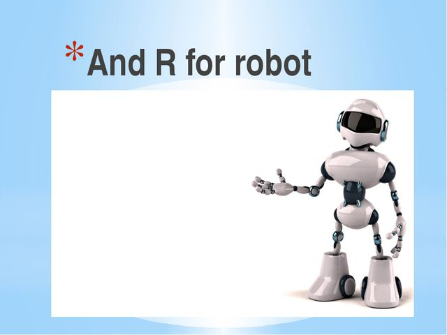 And R for robot