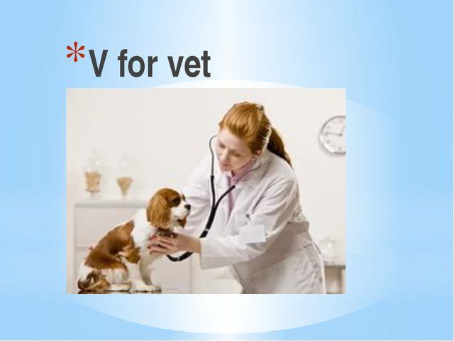 V for vet