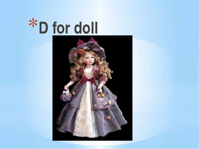 D for doll