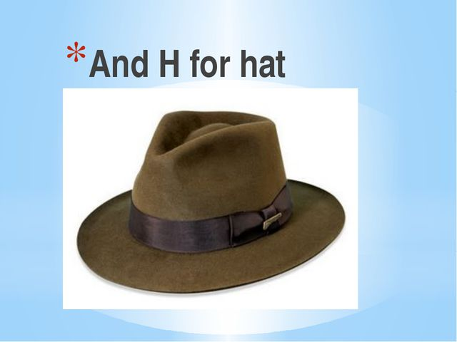 And H for hat