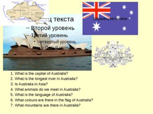 1. What is the capital of Australia? 2. What is the longest river in Australi
