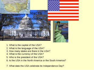 1. What is the capital of the USA? 2. What is the language of the USA? 3. How