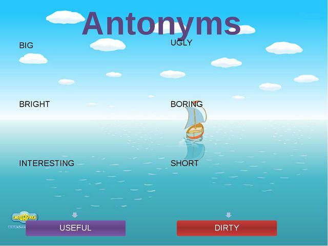 Antonyms USEFUL DIRTY