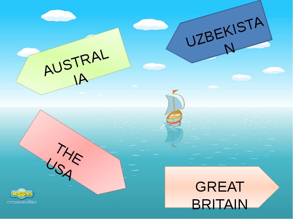 UZBEKISTAN AUSTRALIA GREAT BRITAIN THE USA