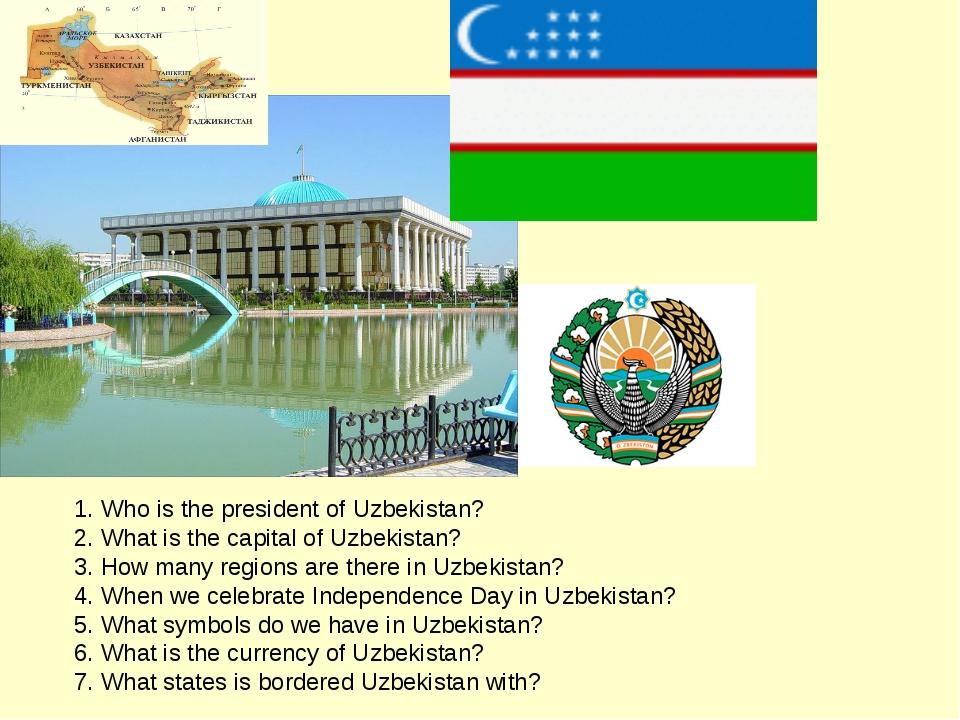 1. Who is the president of Uzbekistan? 2. What is the capital of Uzbekistan?...