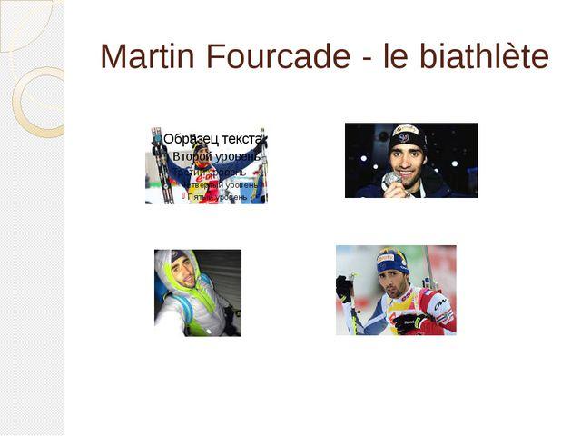 Martin Fourcade - le biathlète