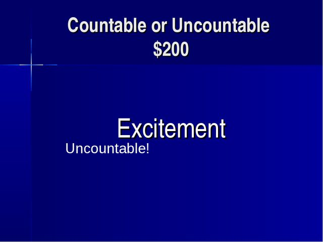Countable or Uncountable $200 Excitement Uncountable!