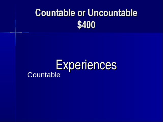 Countable or Uncountable $400 Experiences Countable