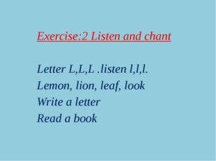 Exercise:3 write and say. _ook, _emon, _ion, _eaf.