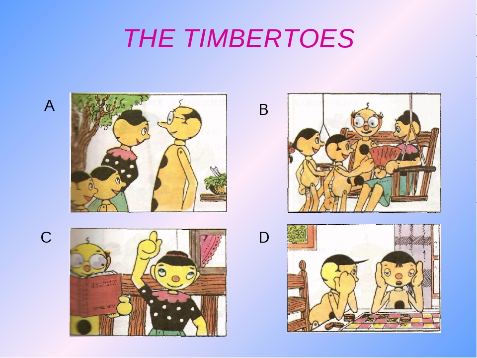 THE TIMBERTOES A B C D