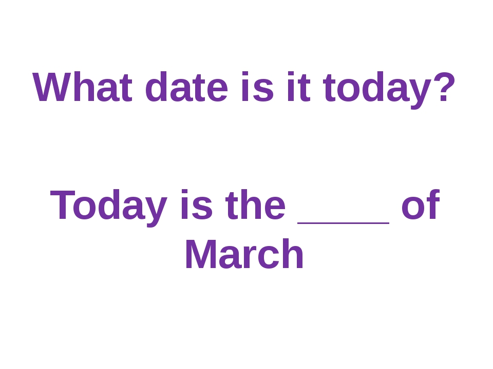 What date is it today? Today is the ____ of March
