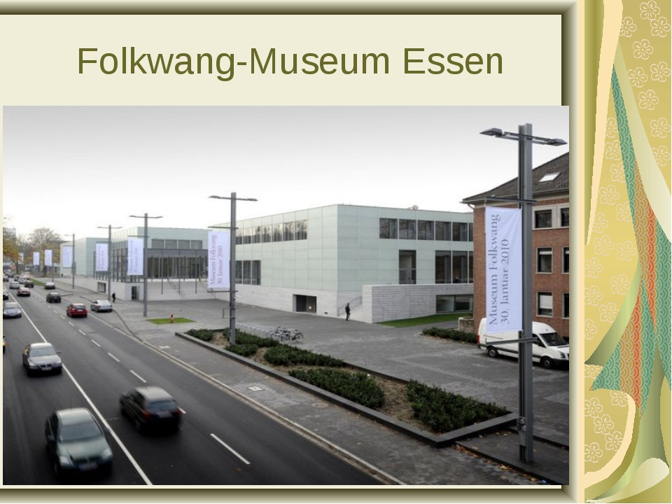* Folkwang-Museum Essen
