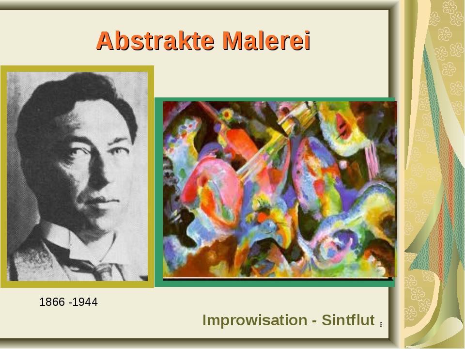 * Improwisation - Sintflut Abstrakte Malerei 1866 -1944