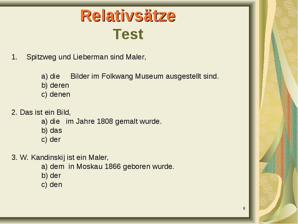 * Relativsätze Test Spitzweg und Lieberman sind Maler, а) die Bilder im Fol...
