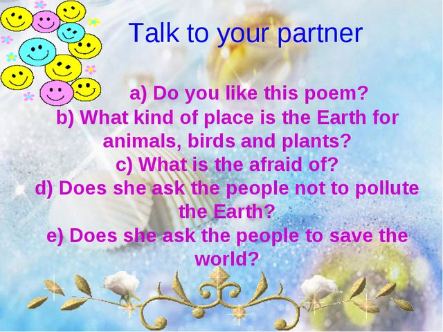 Talk to your partner 	a) Do you like this poem? b) What kind of place is the...